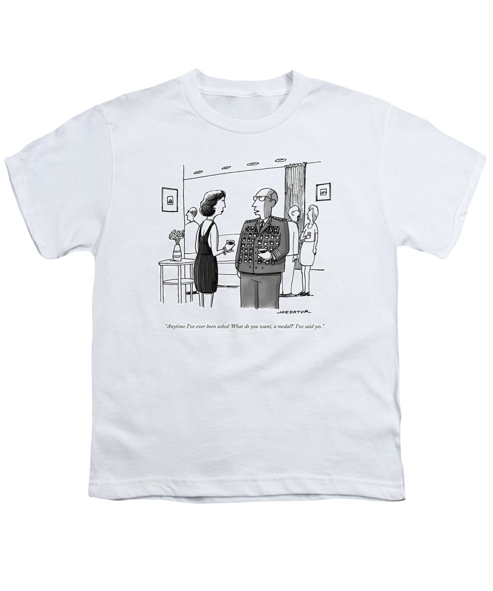 General Youth T-Shirt featuring the drawing Anytime I've Ever Been Asked 'what Do You Want by Joe Dator