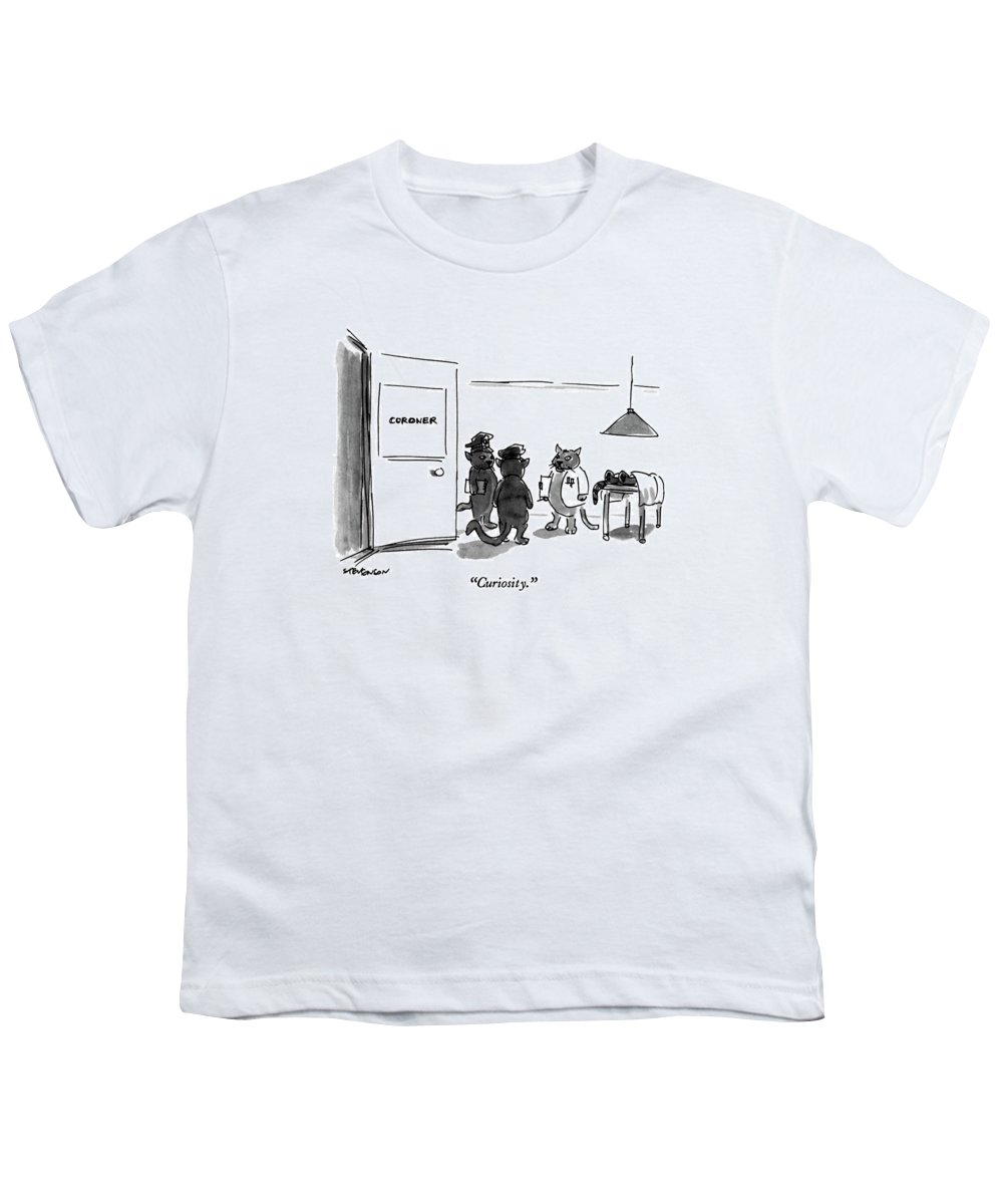 Cat Coroner Says To Cat Policemen Youth T-Shirt featuring the drawing Curiosity by James Stevenson