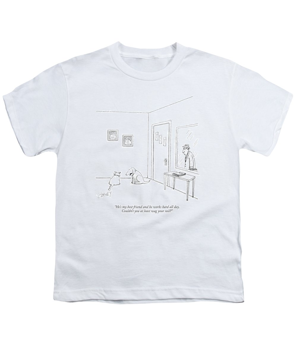 Animals Youth T-Shirt featuring the drawing He's My Best Friend And He Works Hard All Day by Tom Cheney