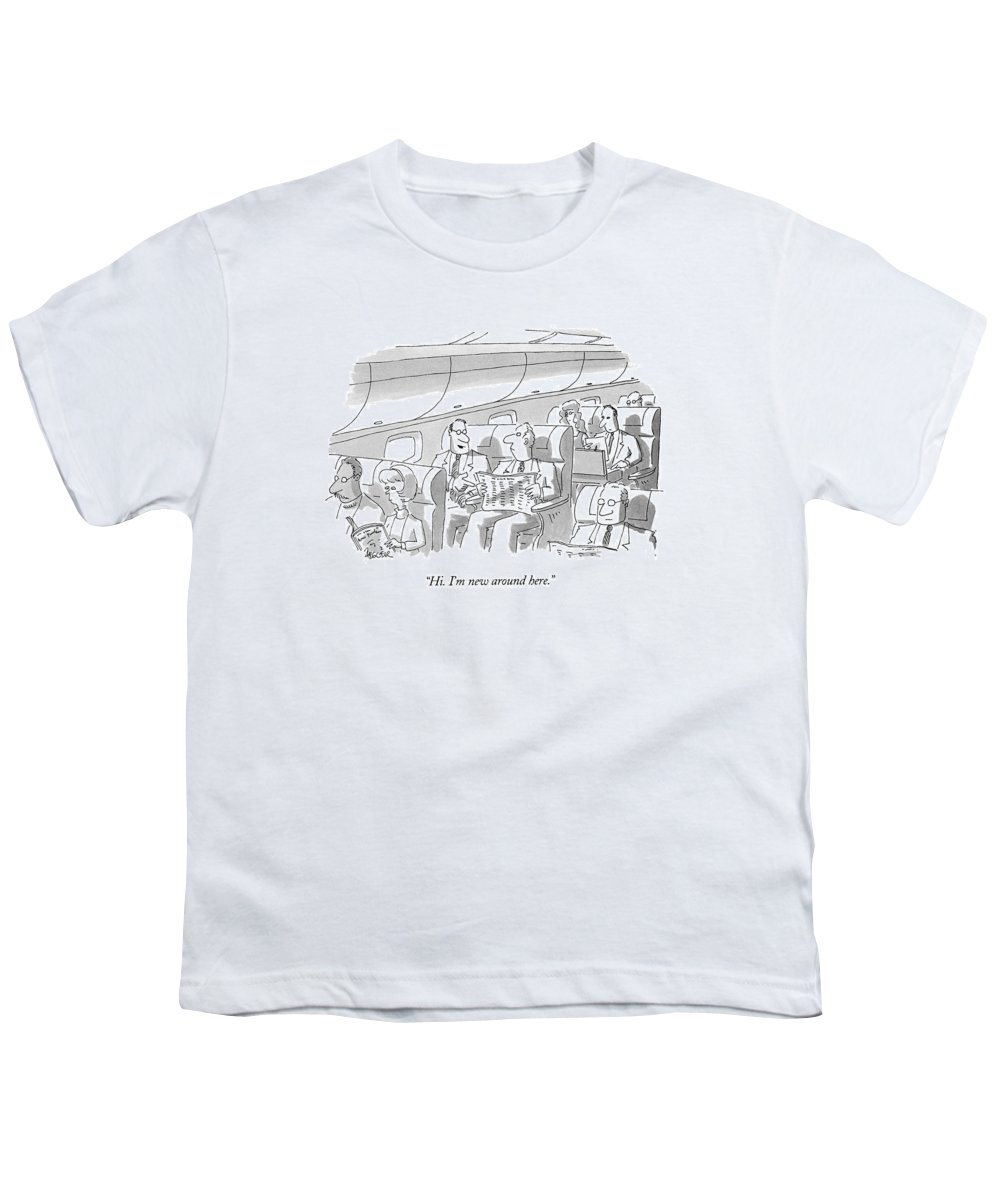 (man On Airplane Introducing Himself To Fellow Passenger) Travel Youth T-Shirt featuring the drawing Hi. I'm New Around Here by Jack Ziegler