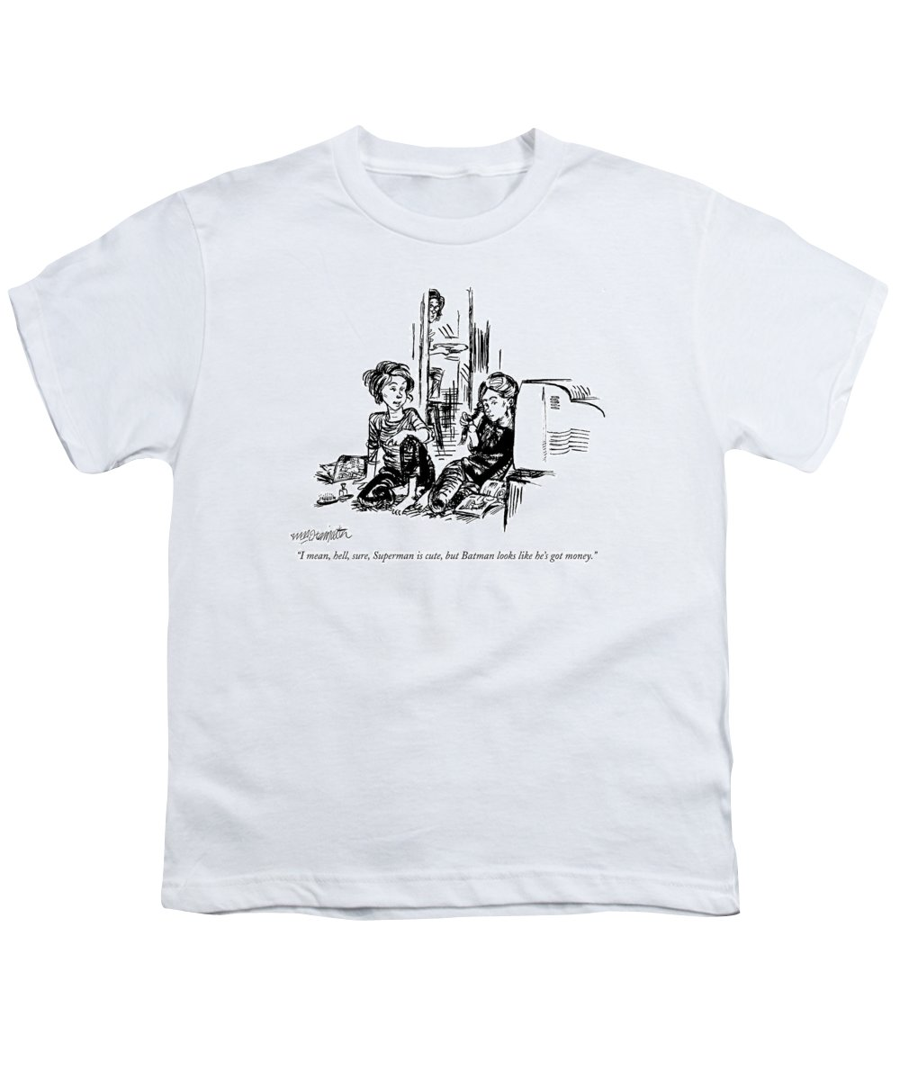 Superman Youth T-Shirt featuring the drawing I Mean, Hell, Sure, Superman Is Cute, But Batman by William Hamilton