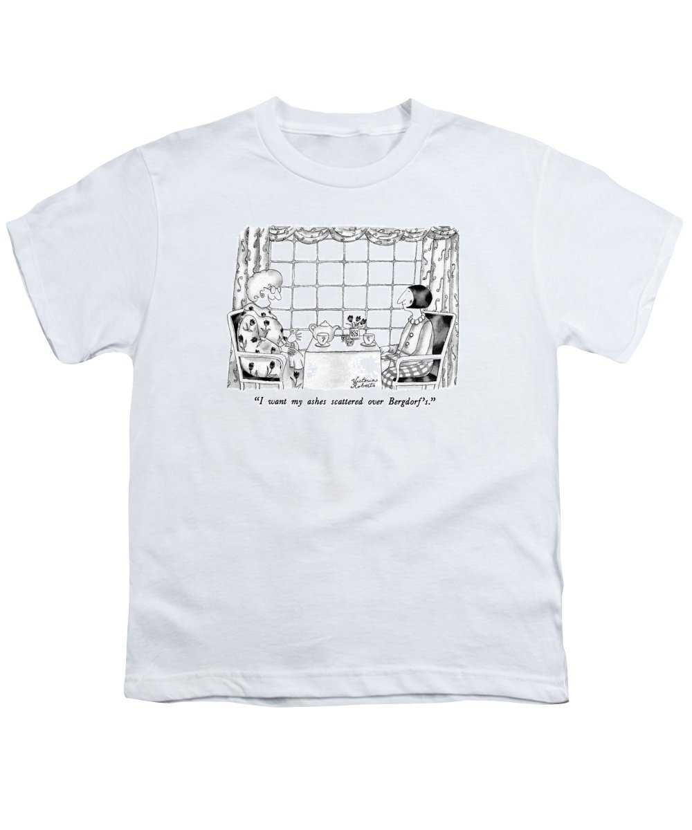 One Woman To Another Having Tea Youth T-Shirt featuring the drawing I Want My Ashes Scattered Over Bergdorf's by Victoria Roberts