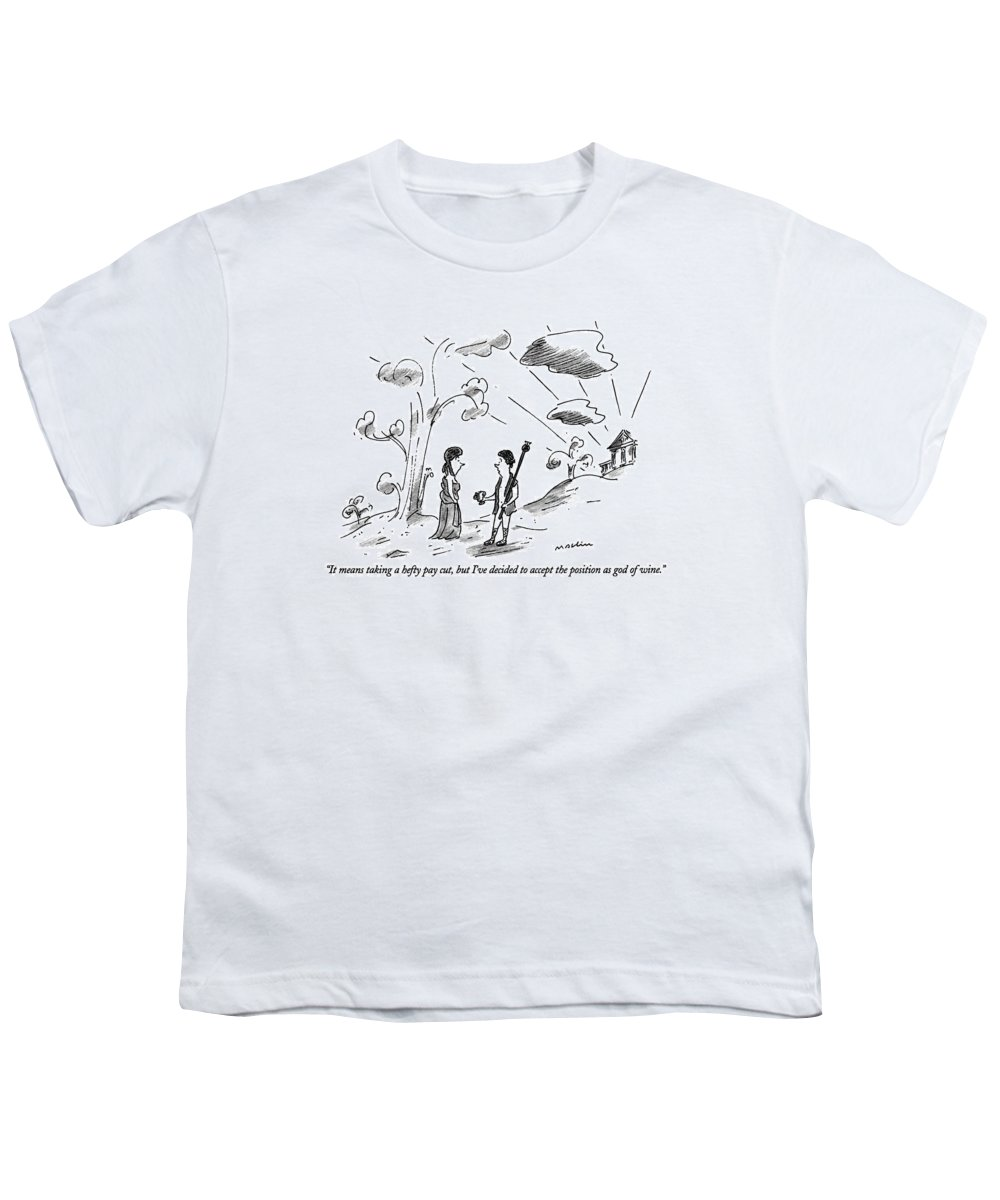 Ancient Greek Man Says To Ancient Greek Woman. Refers To Bacchus Youth T-Shirt featuring the drawing It Means Taking A Hefty Pay Cut by Michael Maslin