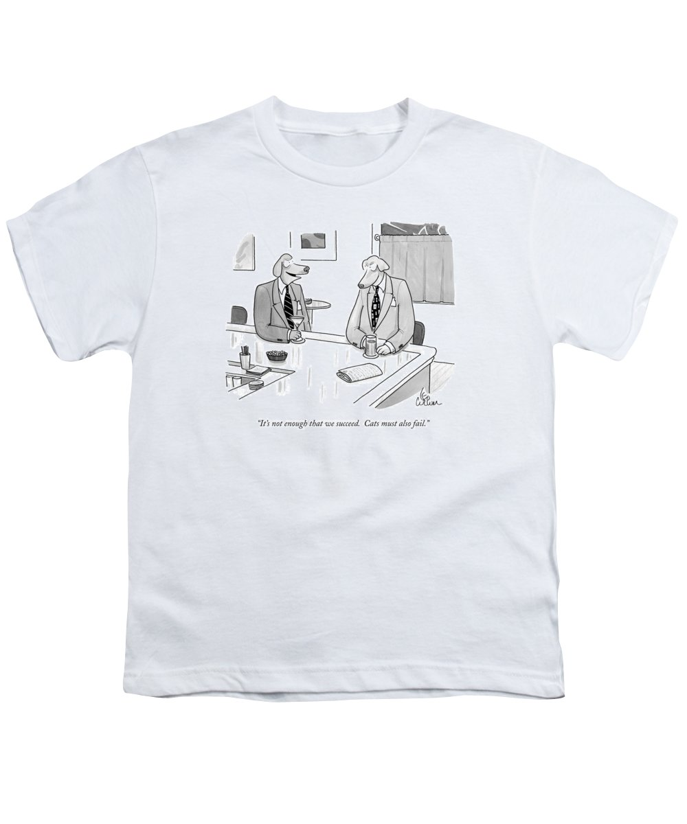 Animals Youth T-Shirt featuring the drawing It's Not Enough That We Succeed. Cats by Leo Cullum