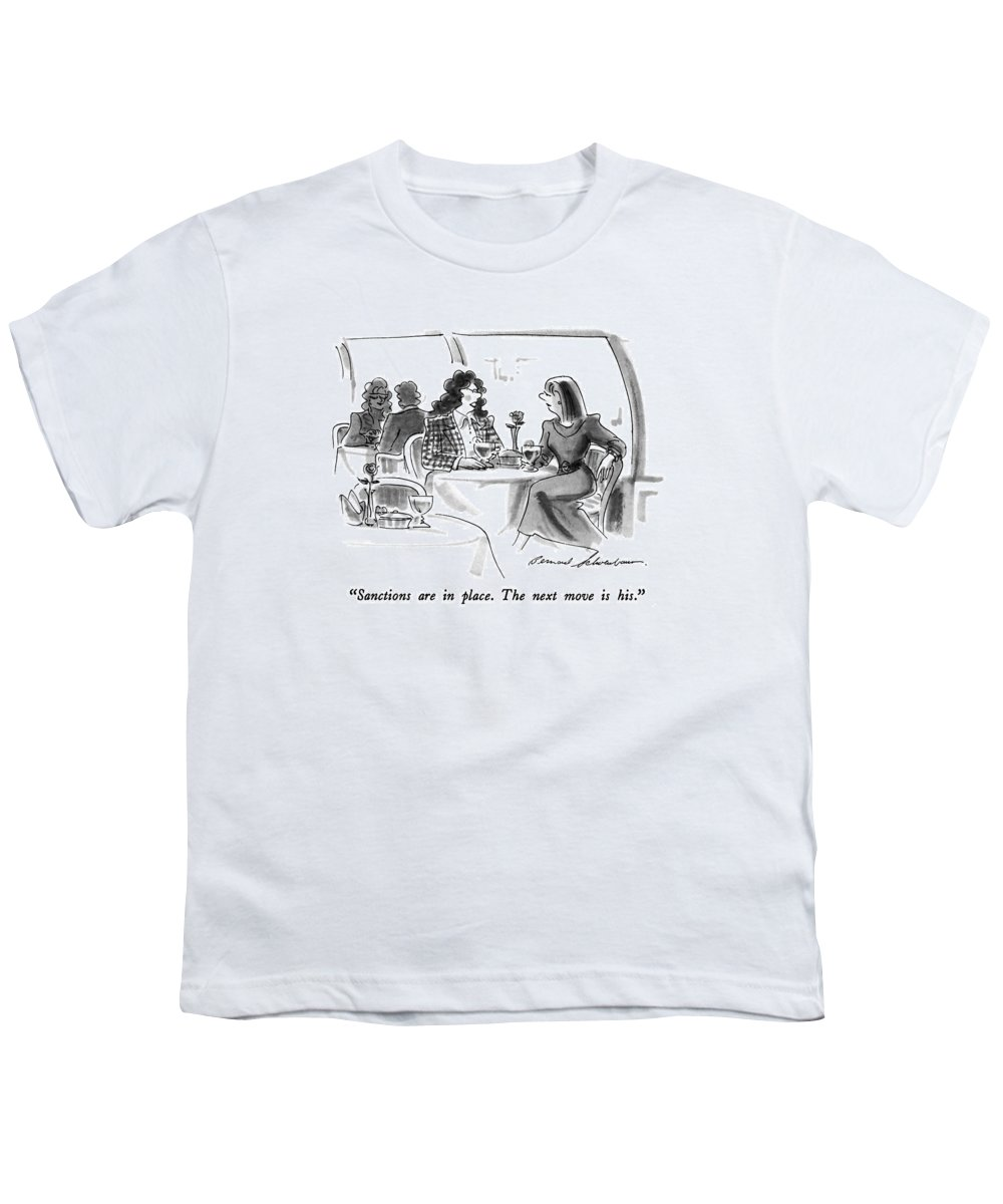 One Woman Speaks To Another In Restaurant.  Women Discussing Men Youth T-Shirt featuring the drawing Sanctions Are In Place. The Next Move Is His by Bernard Schoenbaum