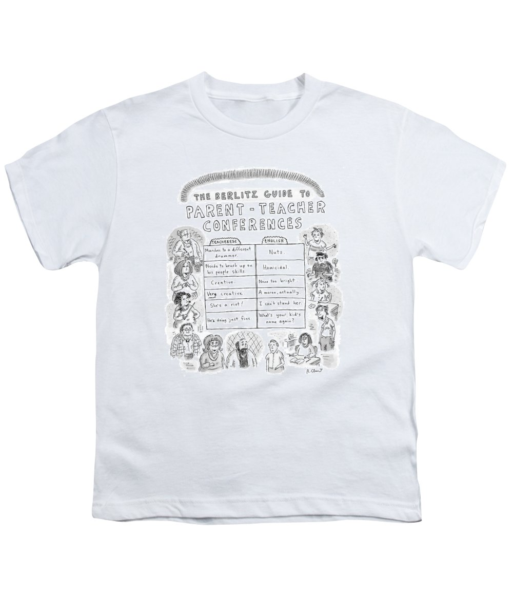 Problems Youth T-Shirt featuring the drawing 'the Berlitz Guide To Parent-teacher Conferences' by Roz Chast