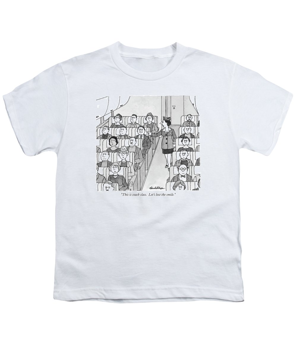Airplanes -general Youth T-Shirt featuring the drawing This Is Coach Class. Let's Lose The Smile by J.B. Handelsman