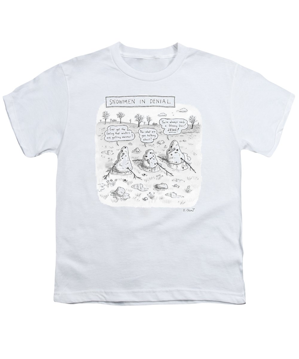 #condenastnewyorkercartoon Youth T-Shirt featuring the drawing Three Melting Snowmen Are In Denial by Roz Chast