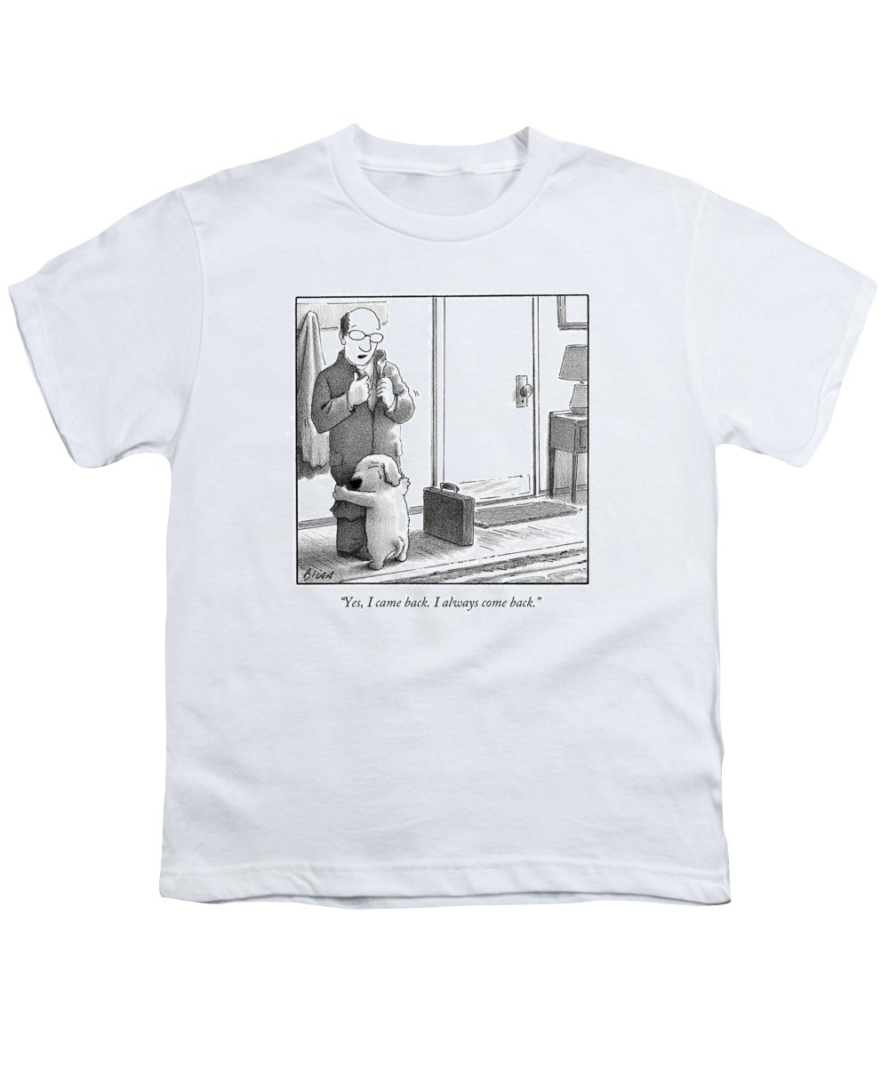 Yes Youth T-Shirt featuring the drawing Yes I Came Back I Always Come Back by Harry Bliss
