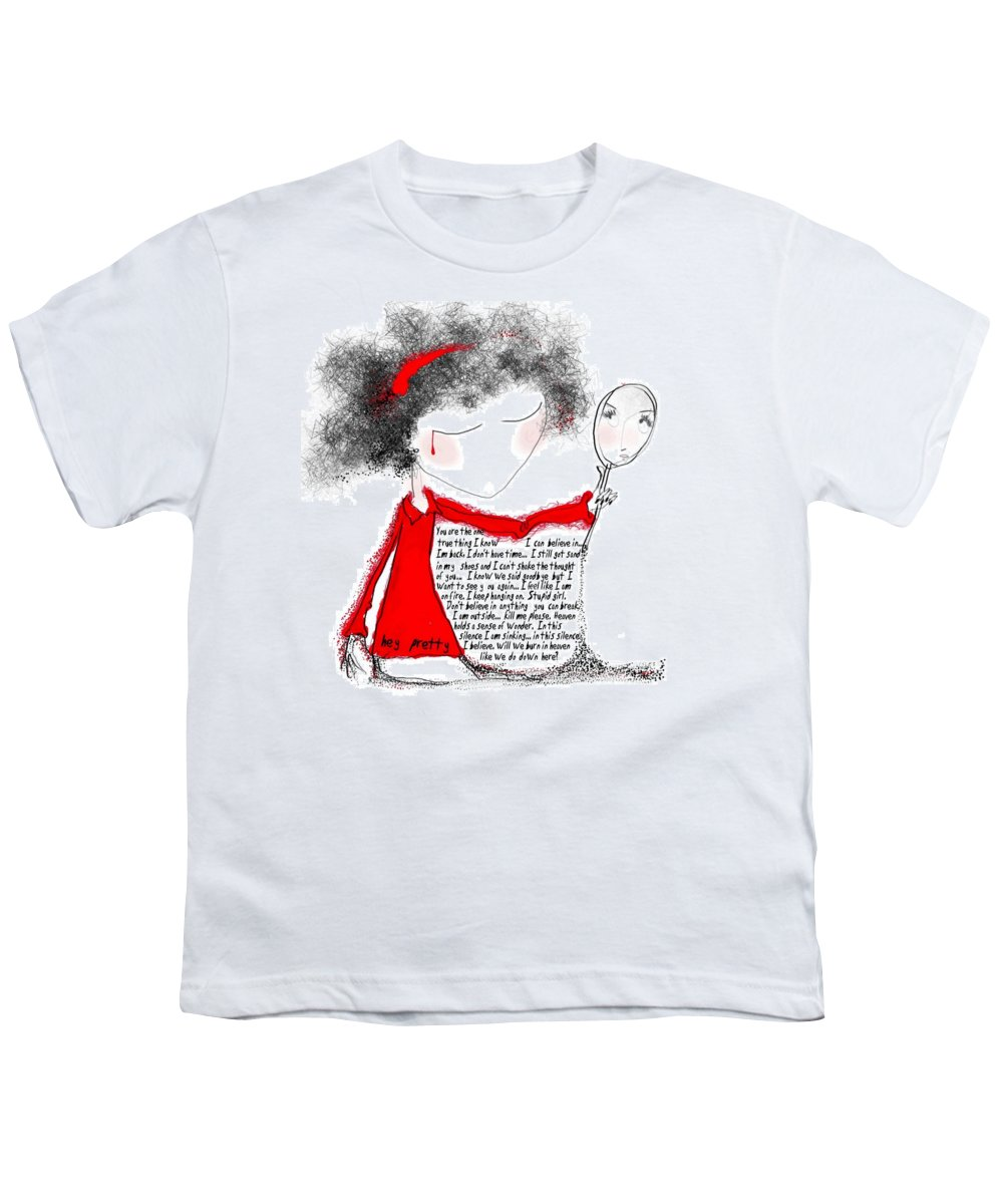 Pretty Woman Crying Tears Red Words Mirror Girls Youth T-Shirt featuring the digital art Hey Pretty by Veronica Jackson