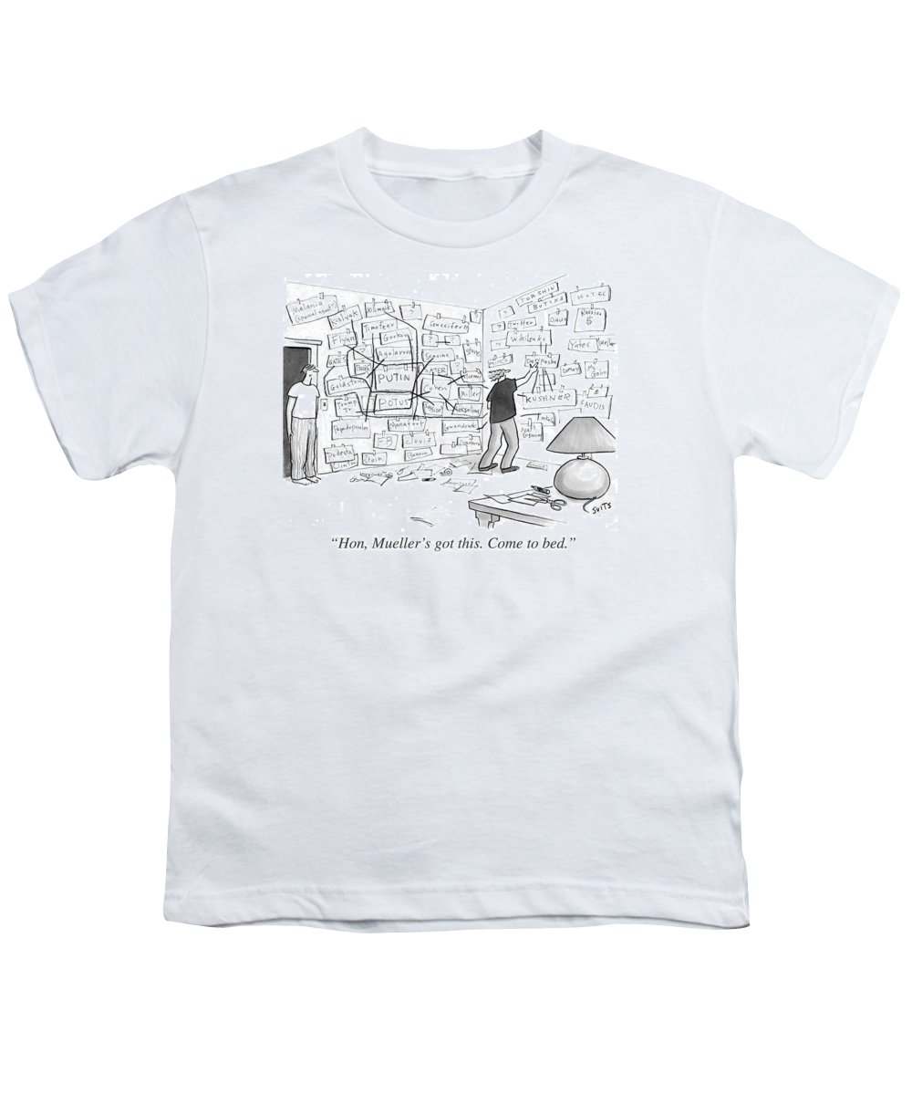 Politics Youth T-Shirt featuring the drawing Hon, Mueller's got this. Come to bed. by Julia Suits