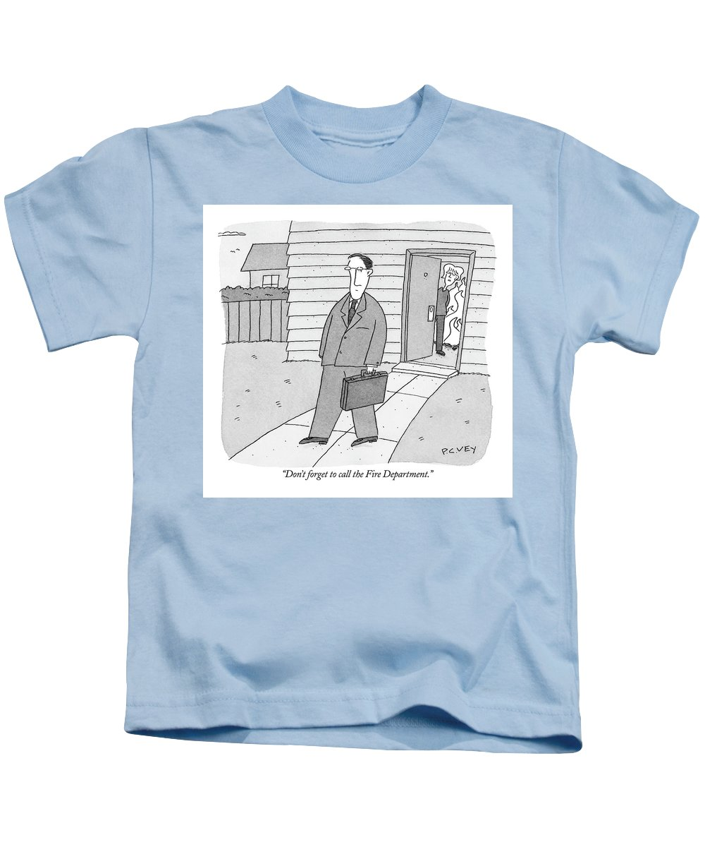 Relationships Kids T-Shirt featuring the drawing Don't Forget To Call The Fire Department by Peter C. Vey