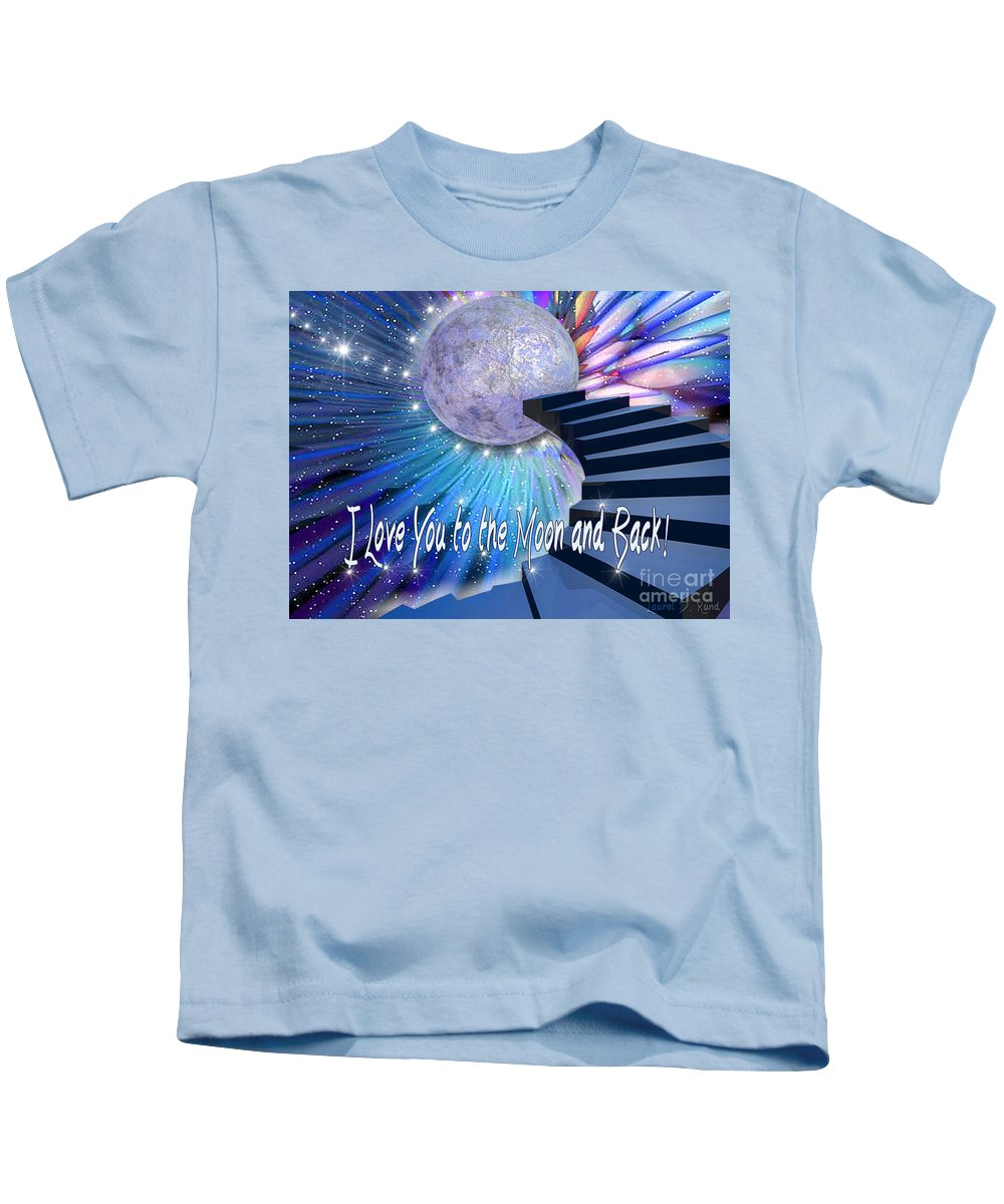 Quote Art Kids T-Shirt featuring the digital art I Love You To The Moon And Back by Laurel D Rund