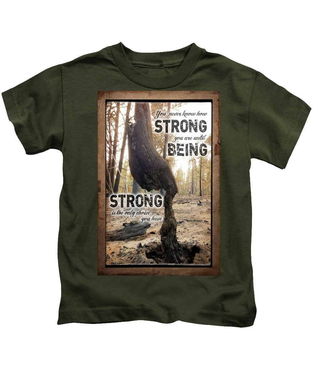 Burned Tree Kids T-Shirt featuring the photograph Strong Quote - Photo Art by Diane Mintle