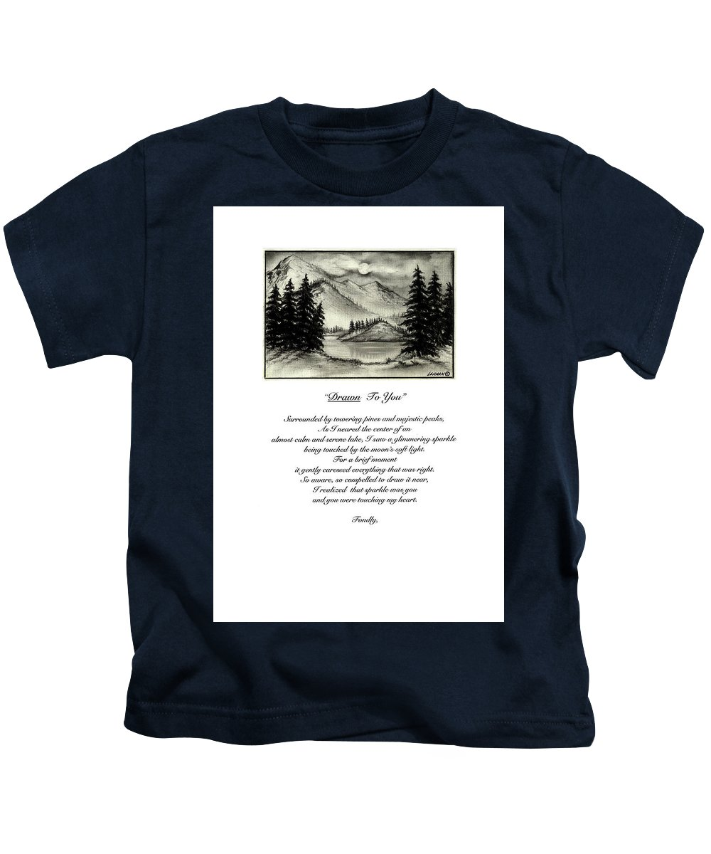 Romantic Poem And Drawing Kids T-Shirt featuring the drawing Drawn To You by Larry Lehman