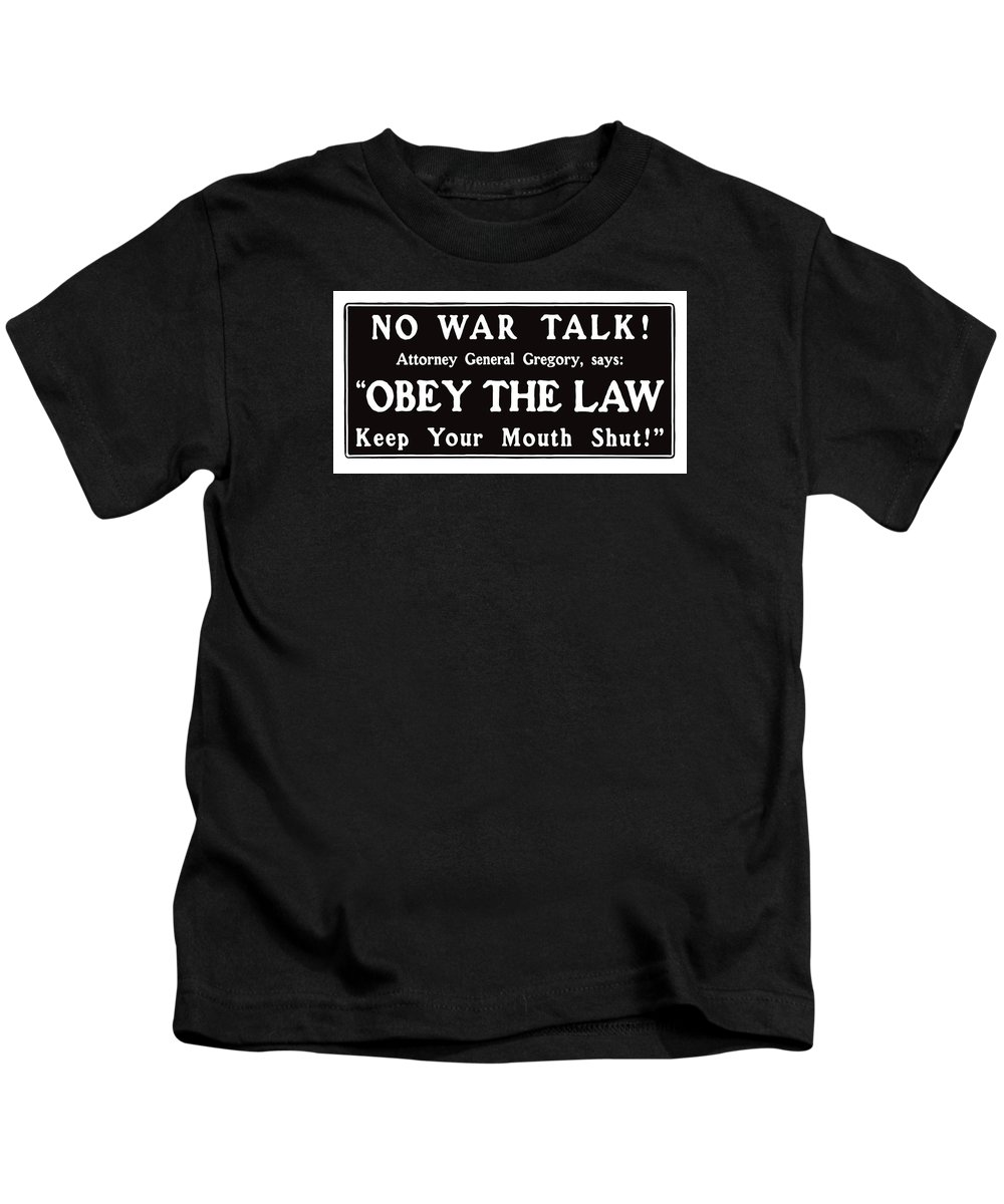 Ww1 Kids T-Shirt featuring the mixed media Obey The Law Keep Your Mouth Shut by War Is Hell Store