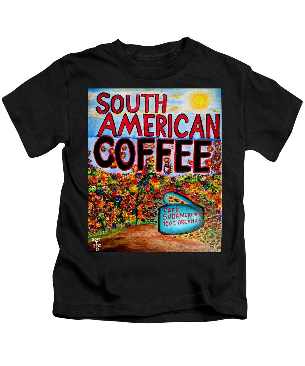 South American Coffee Oil Painting By Ted Jec Kids T-Shirt featuring the painting South American Coffee by Ted Jec
