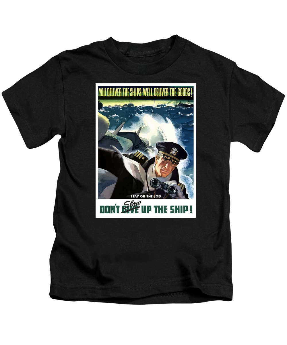 Navy Kids T-Shirt featuring the painting Don't Slow Up The Ship - Ww2 by War Is Hell Store