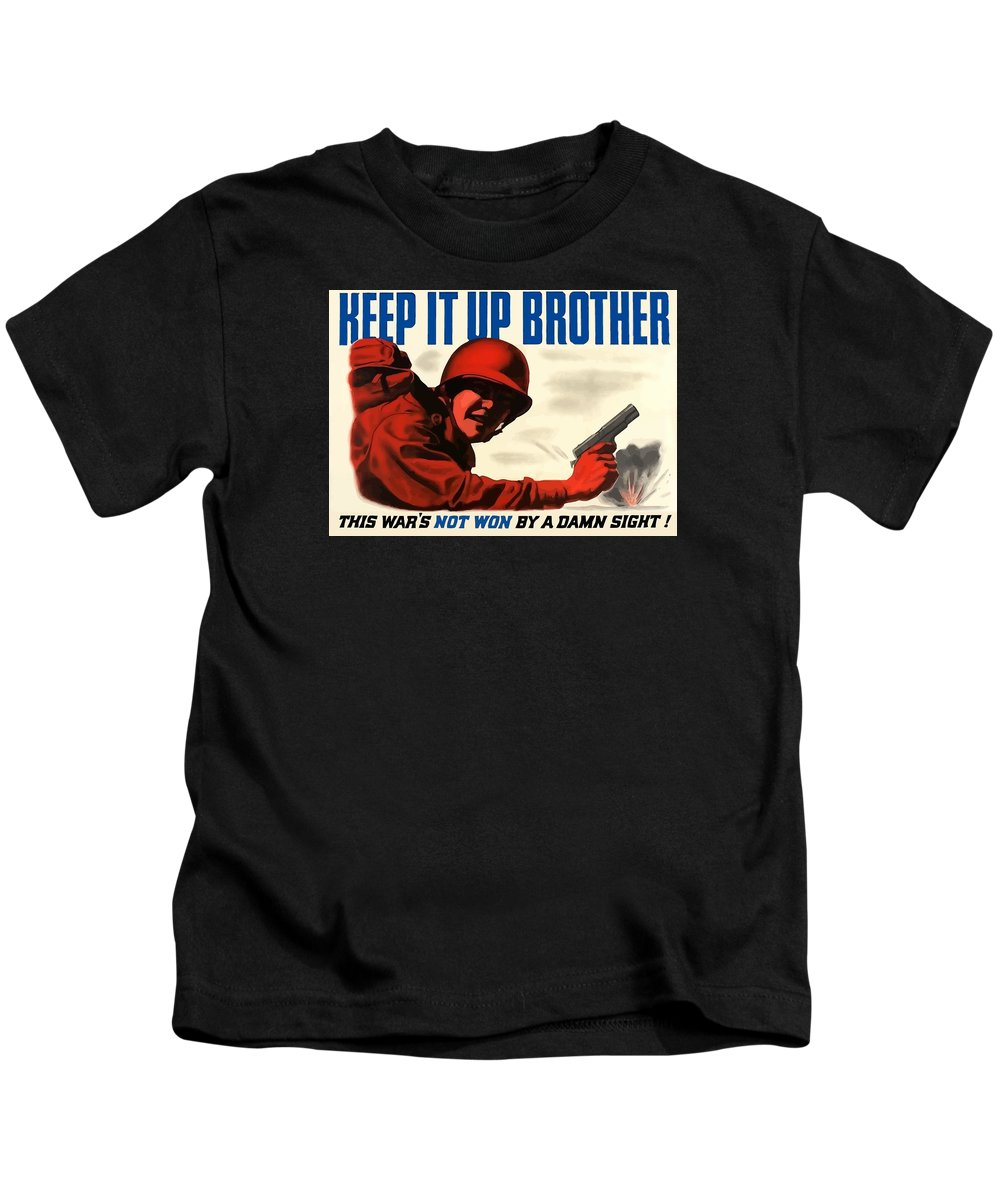 Ww2 Kids T-Shirt featuring the painting Keep It Up Brother by War Is Hell Store