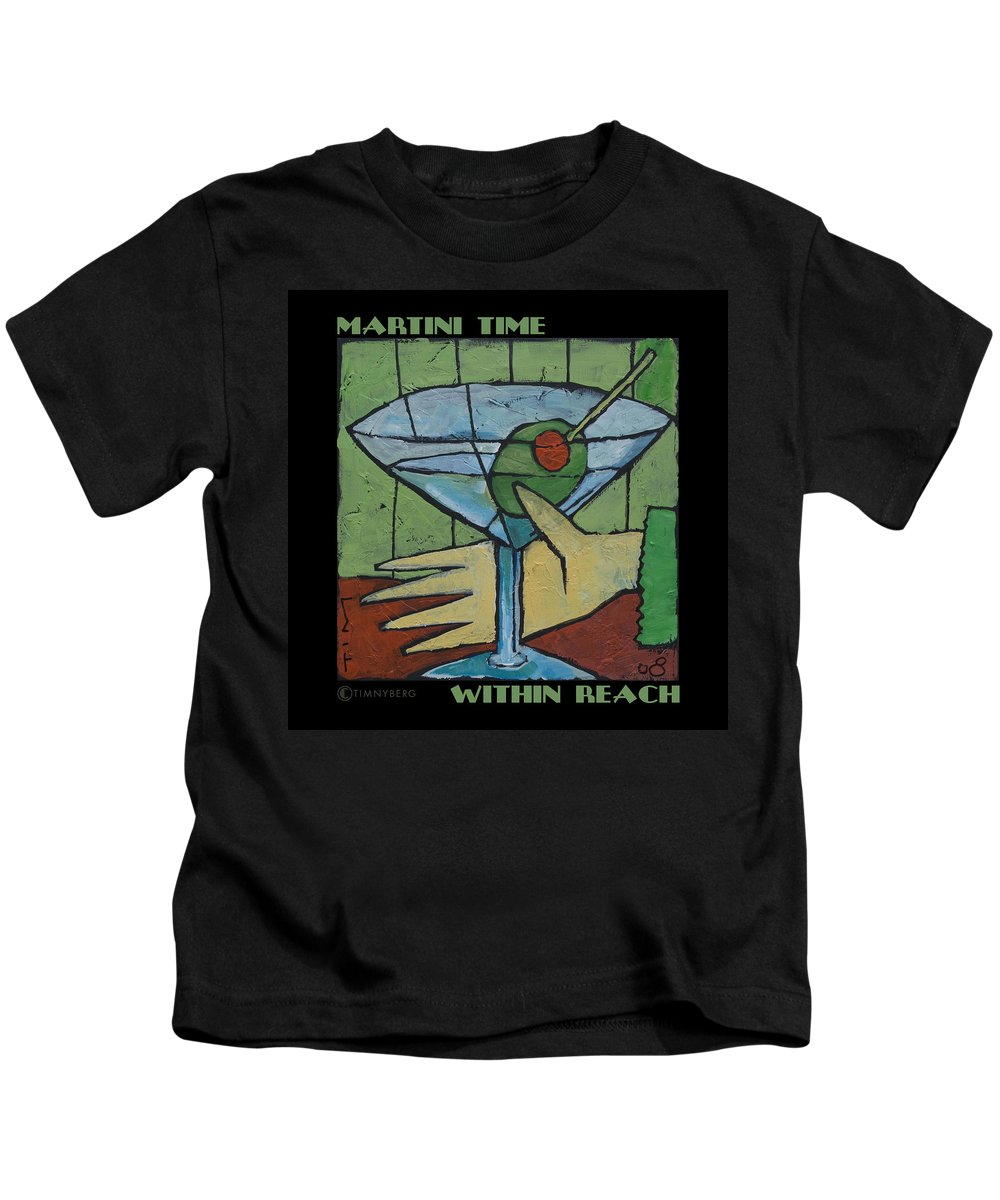Martini Kids T-Shirt featuring the painting Martini Time - Within Reach by Tim Nyberg
