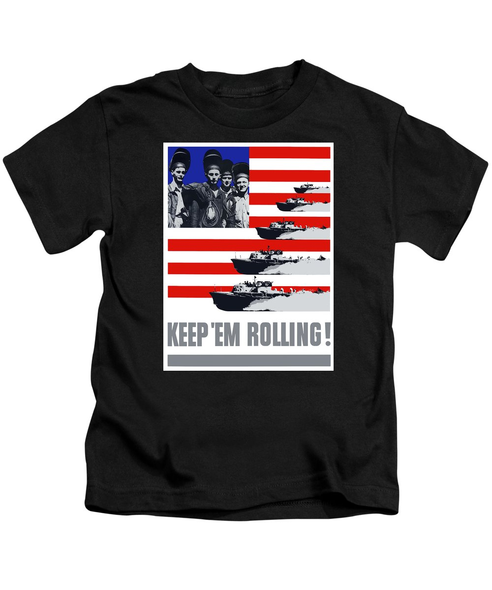 Us Navy Kids T-Shirt featuring the painting Ships -- Keep 'em Rolling by War Is Hell Store