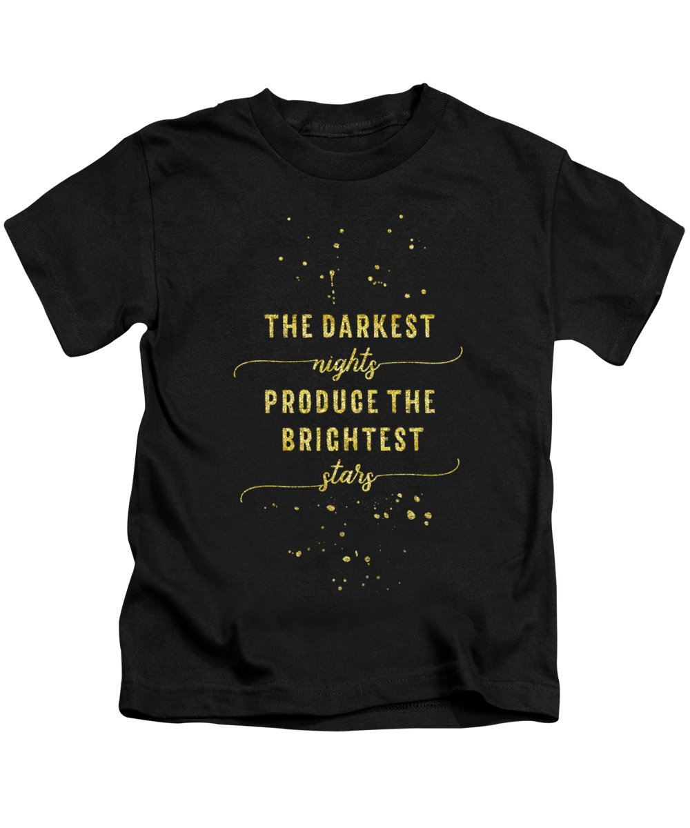 Life Motto Kids T-Shirt featuring the digital art Text Art Gold The Darkest Nights Produce The Brightest Stars by Melanie Viola