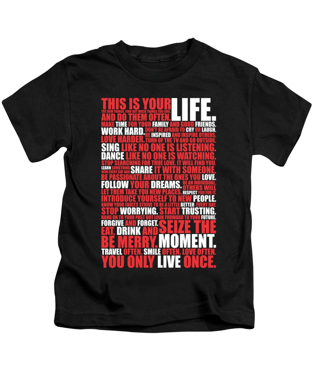 Life Motivating Quote Kids T-Shirt featuring the digital art This Is Your Life. Try New Things Find Out Much Things You Love Life. And Do Them Often Life Poster by Lab No 4