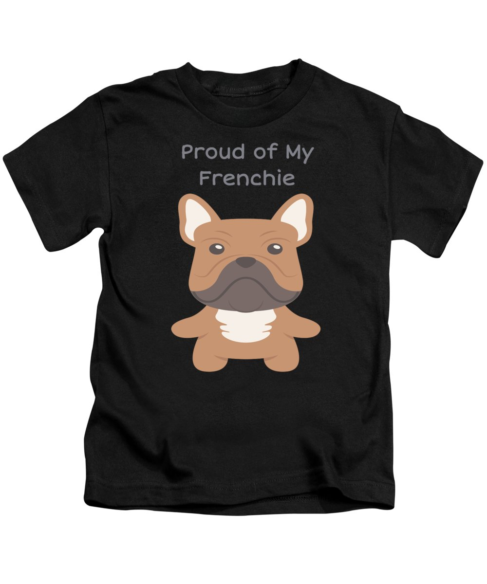 Dog Kids T-Shirt featuring the digital art Proud Of My Frenchie by DogBoo