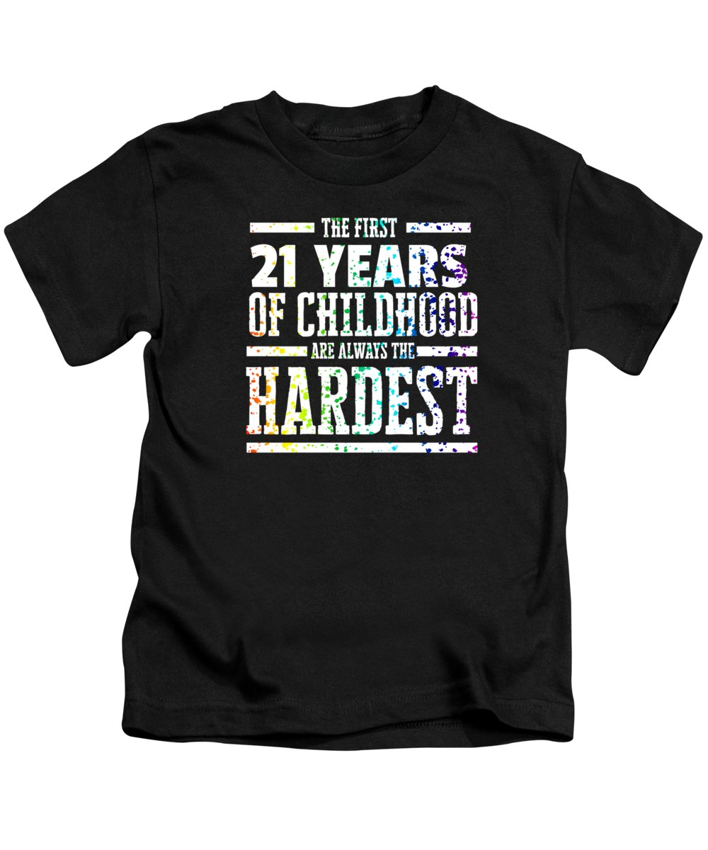 21st Kids T-Shirt featuring the digital art Rainbow Splat First 21 Years Of Childhood Always The Hardest Funny Birthday Gift Idea by Orange Pieces