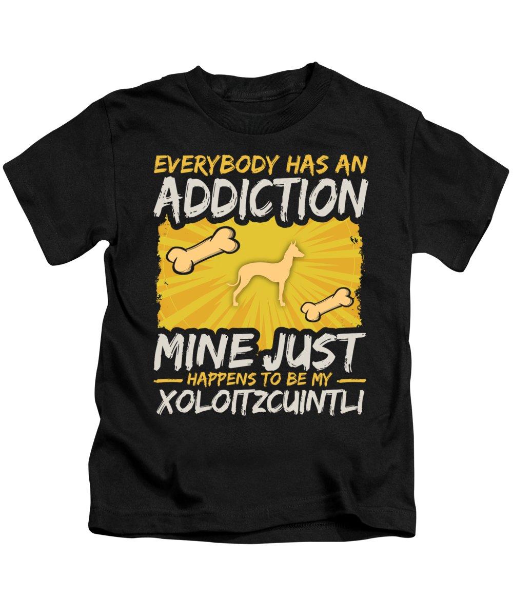 Funny-dog-breed Kids T-Shirt featuring the digital art Xoloitzcuintli Funny Dog Addiction by Passion Loft