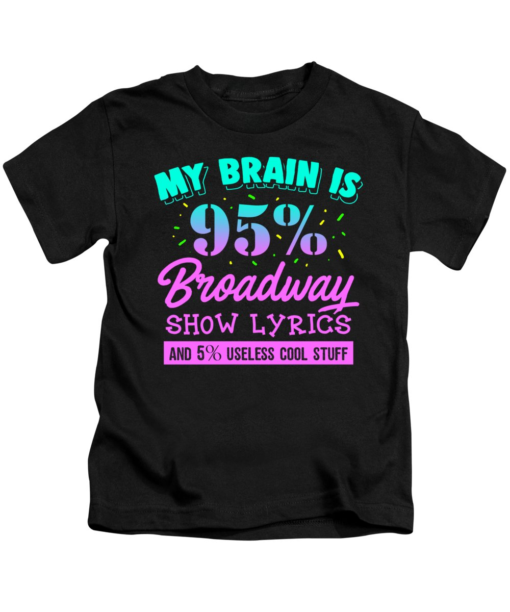 Musical Kids T-Shirt featuring the digital art Funny Broadway Musical Show Apparel by Michael S