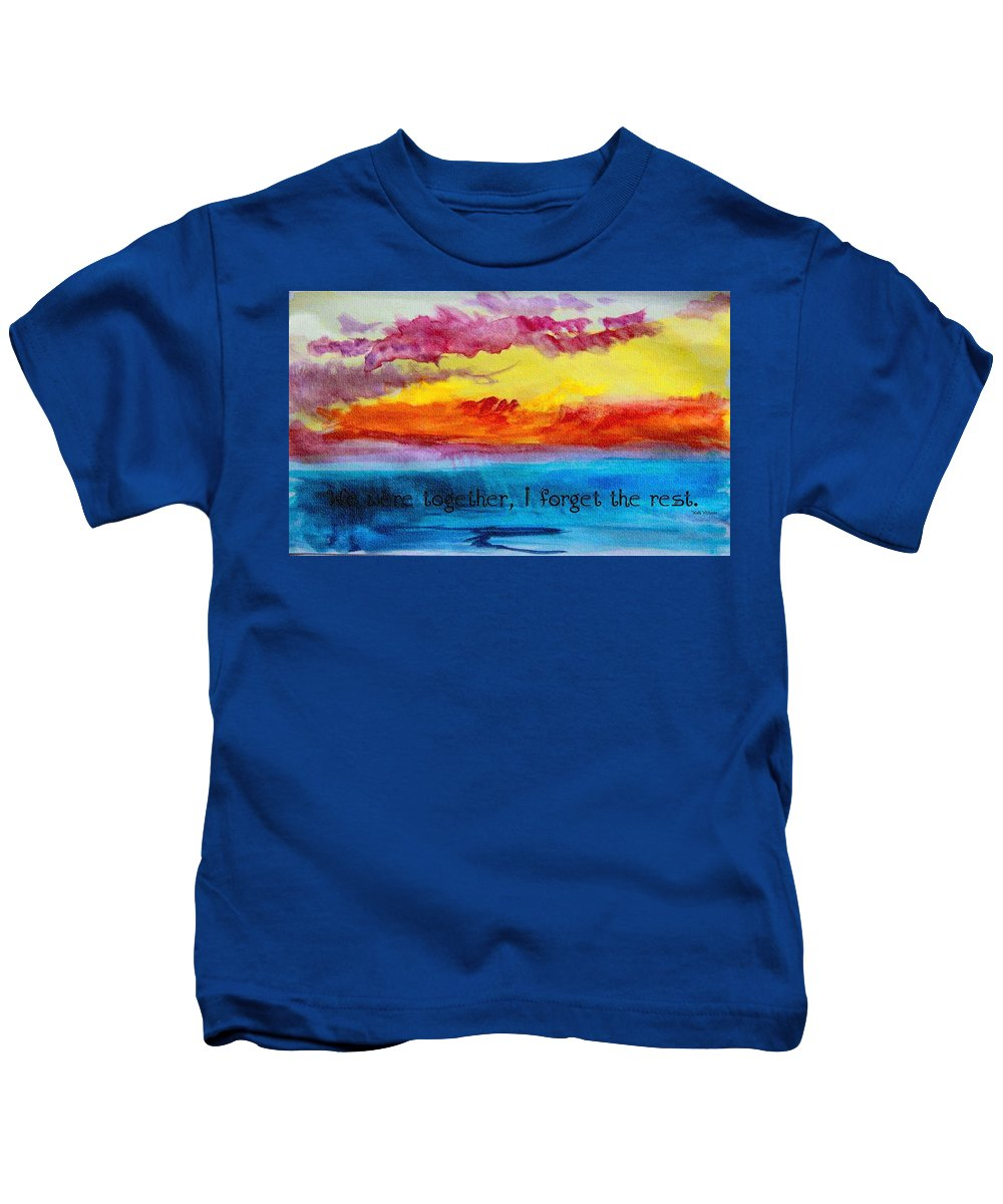 We Were Together I Forget The Rest Kids T-Shirt featuring the digital art We Were Together I Forget The Rest - Quote By Walt Whitman by Barbara Griffin