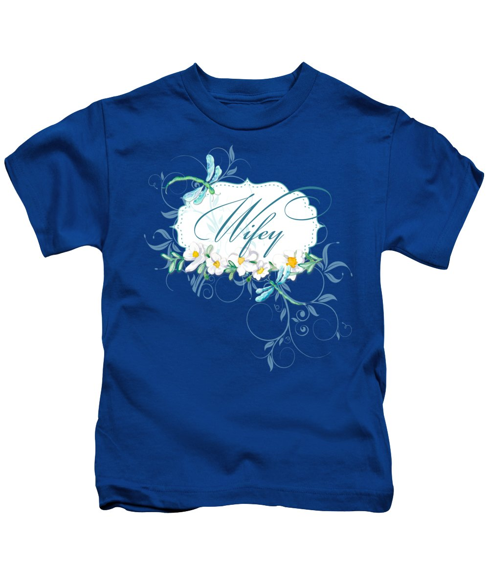 Wife Kids T-Shirt featuring the painting Wifey New Bride Dragonfly W Daisy Flowers N Swirls by Audrey Jeanne Roberts