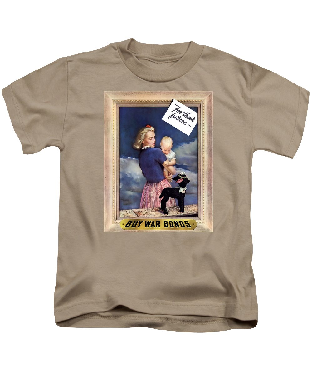 World War Ii Kids T-Shirt featuring the painting For Their Future Buy War Bonds by War Is Hell Store