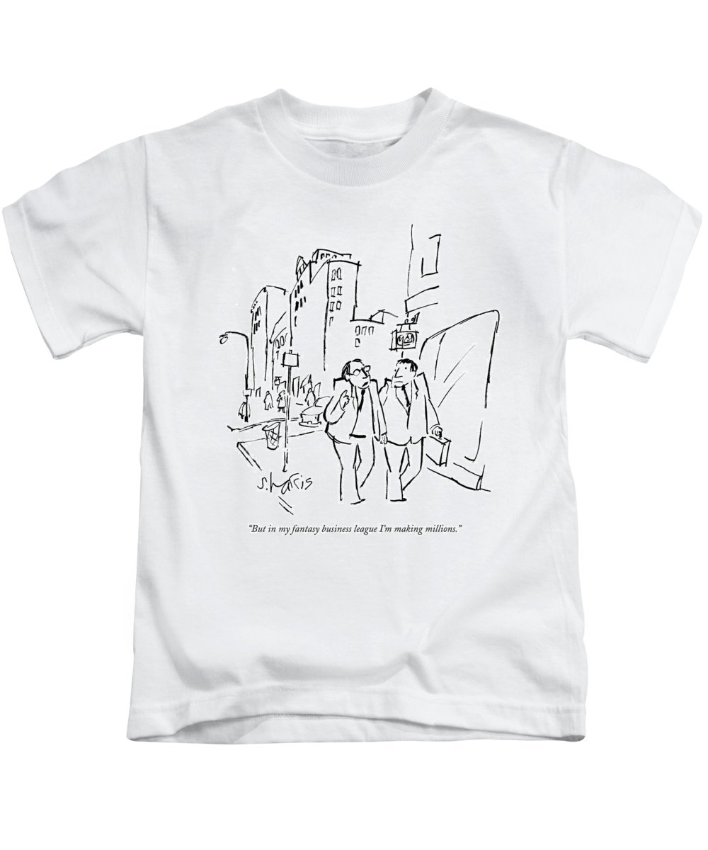 Business Kids T-Shirt featuring the drawing But In My Fantasy Business League I'm Making by Sidney Harris