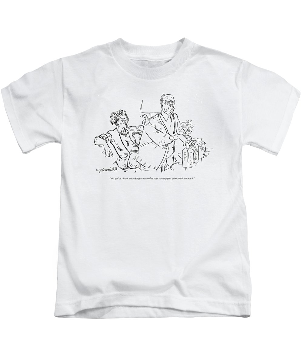 Word Play Kids T-Shirt featuring the drawing Yes, You've Shown Me A Thing Or Two - But by William Hamilton
