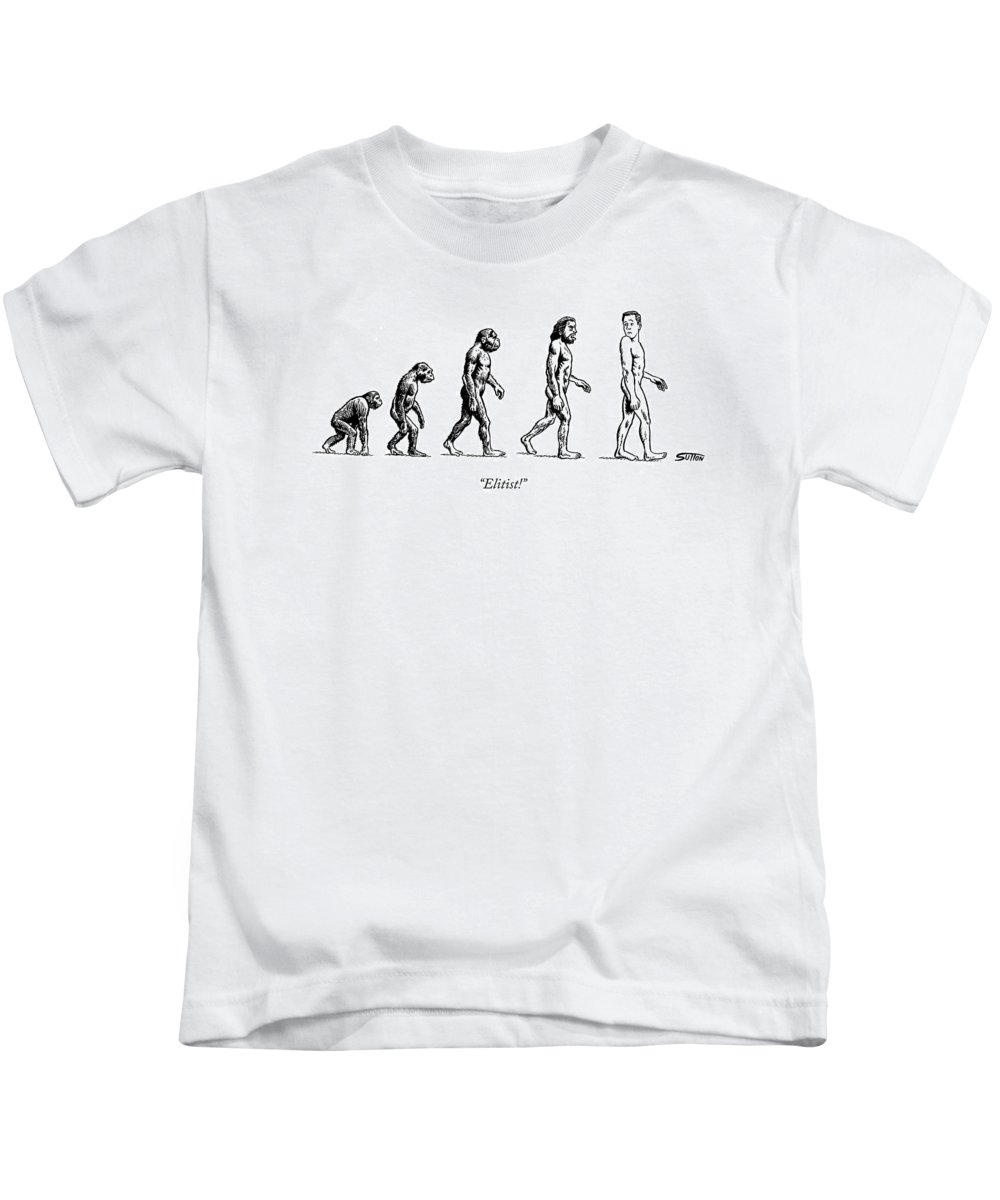 Evolution Of Man Kids T-Shirt featuring the drawing Elitist! by Ward Sutton