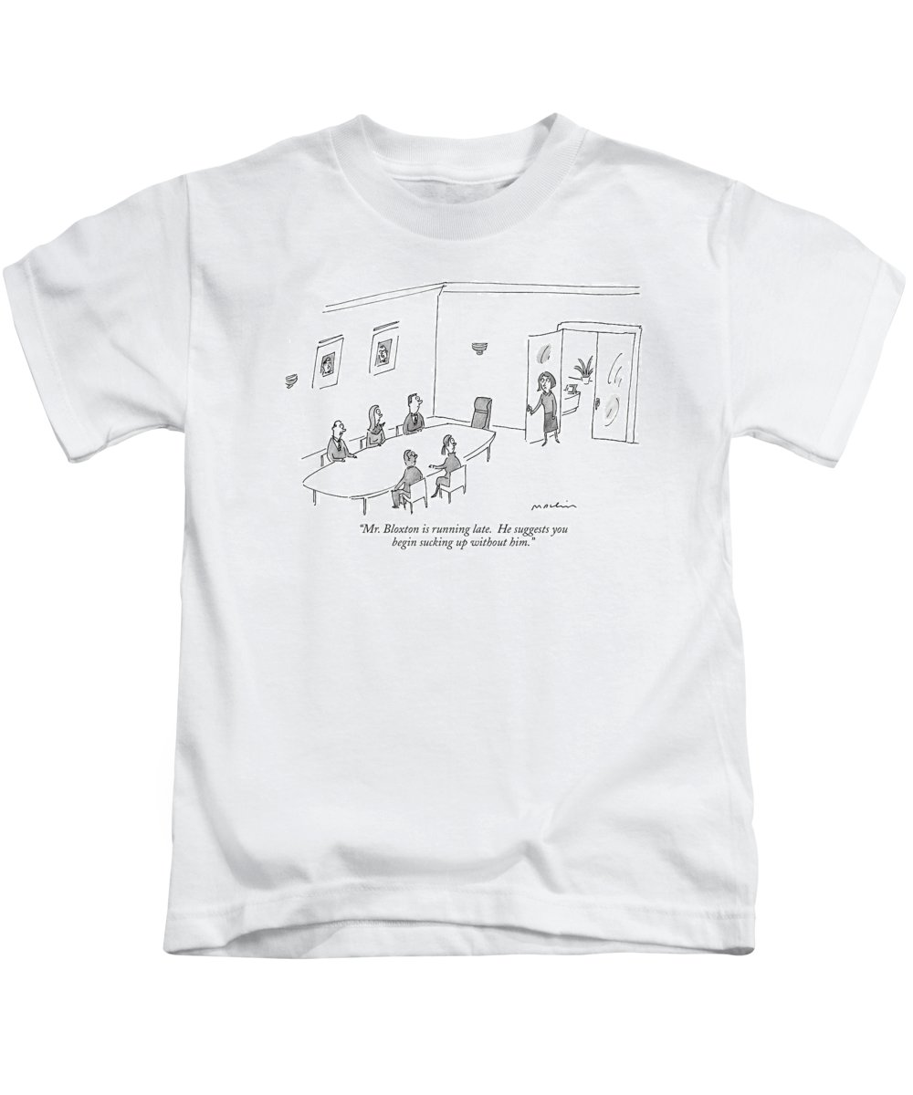 mr. Bloxton Is Running Late. He Suggests You Begin Sucking Up Without Him. (secretary Talking To Executives At Conference Table.) 121101 Mma Michael Maslin Business Management Word Play Kids T-Shirt featuring the drawing Mr. Bloxton Is Running Late. He Suggests by Michael Maslin