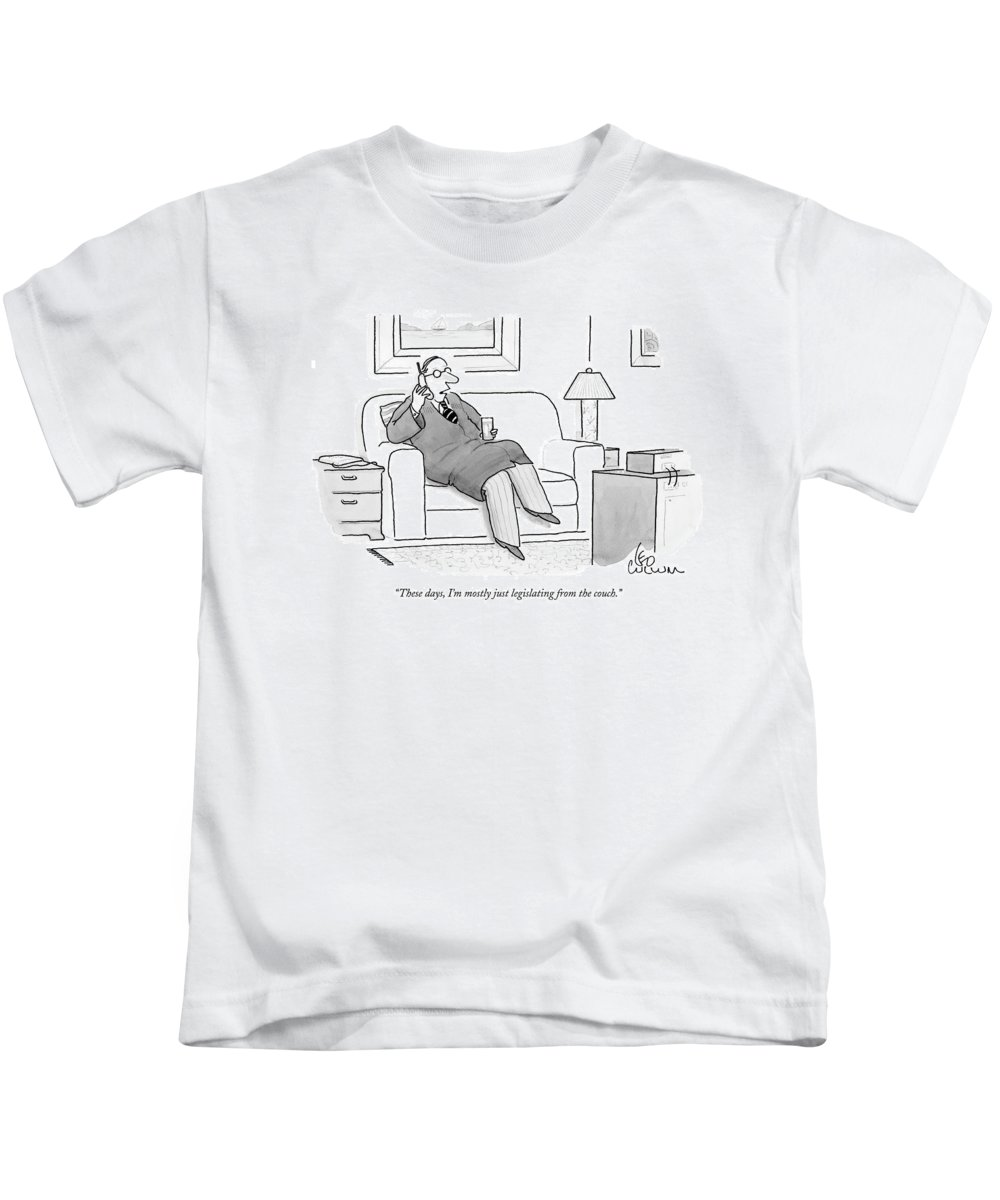Kids T-Shirt featuring the drawing These Days, I'm Mostly Just Legislating by Leo Cullum