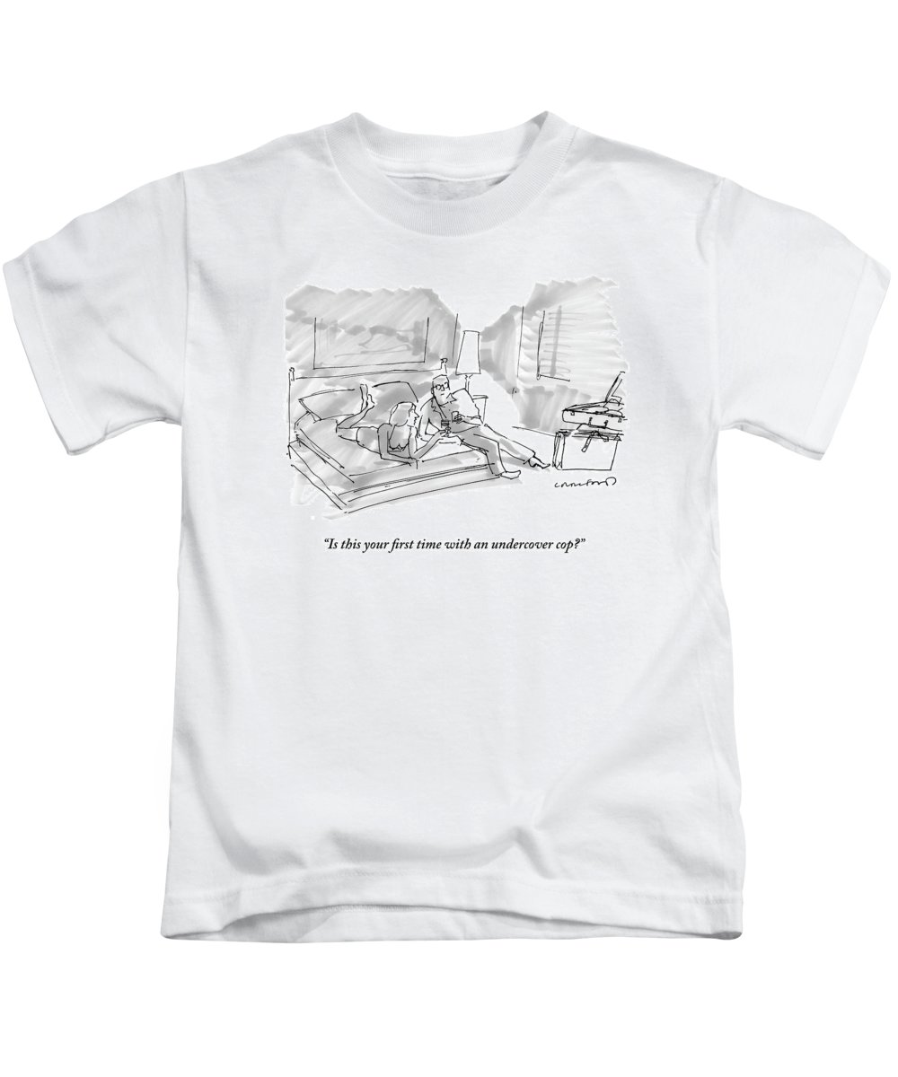 Woman Kids T-Shirt featuring the drawing Is This Your First Time With An Undercover Cop? by Michael Crawford