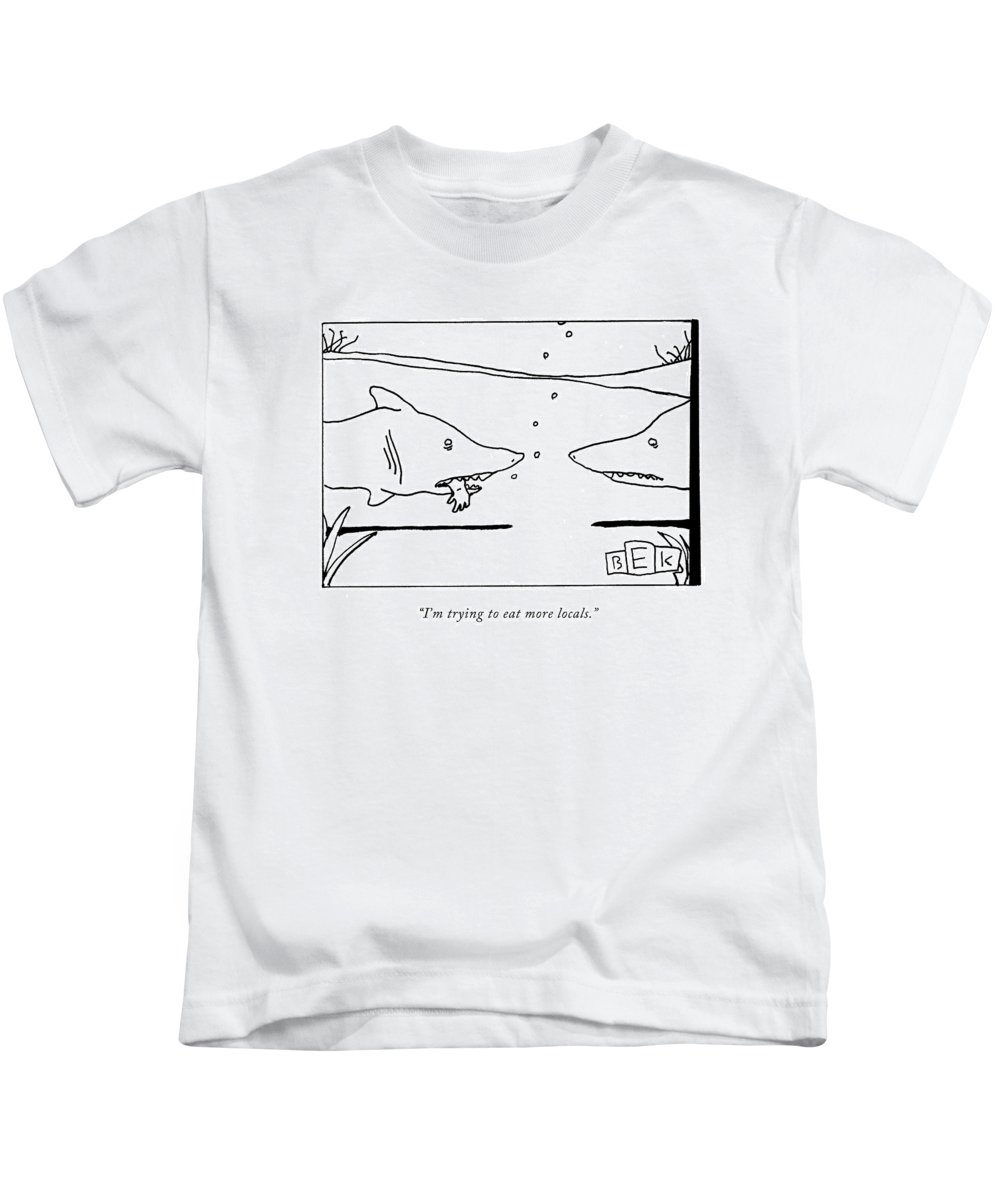 Shark Kids T-Shirt featuring the drawing I'm Trying To Eat More Locals by Bruce Eric Kaplan