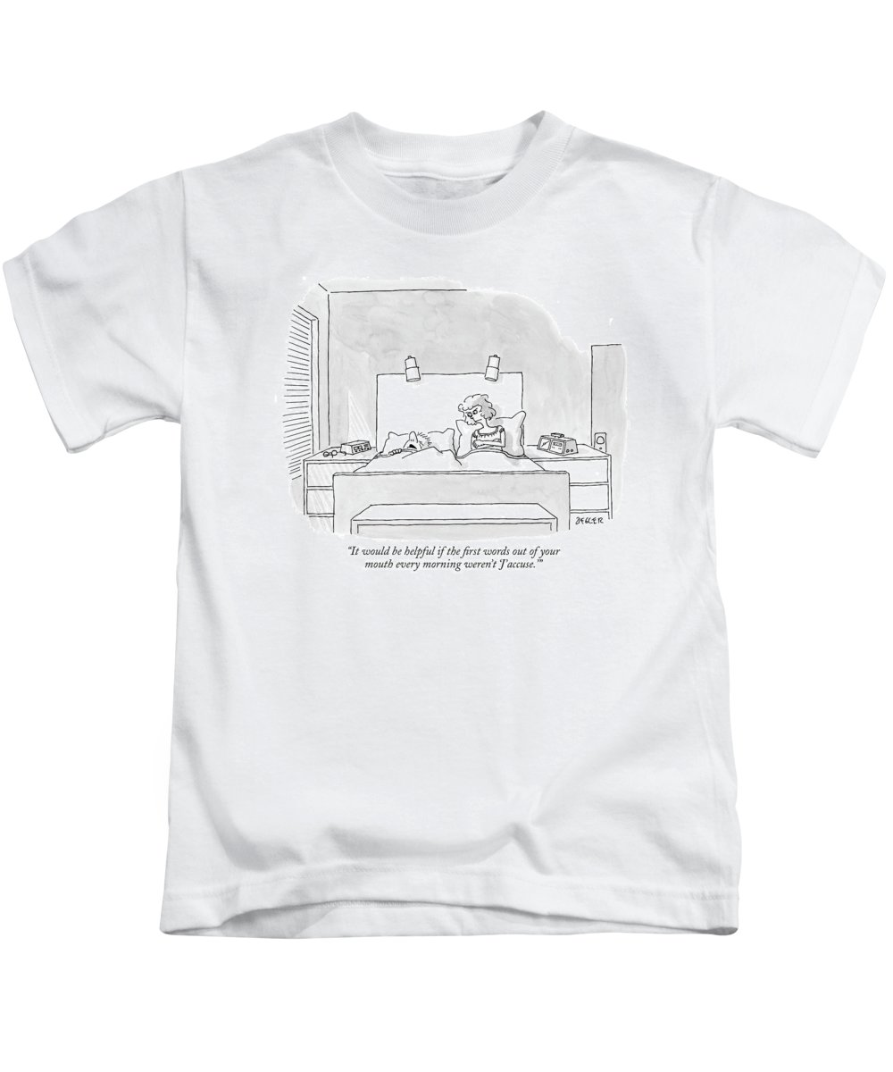 Marriage Relationships Language Word Play  (husband Complains To His Angry Wife.) 120574 Jzi Jack Ziegler Kids T-Shirt featuring the drawing It Would Be Helpful If The First Words by Jack Ziegler