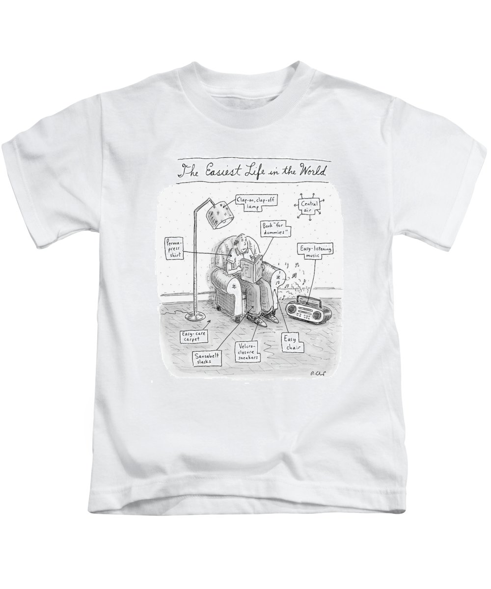 Modern Life Consumerism Inventions   (man Sitting In A Chair With Lots Of Modern Conveniences.) 121409 Rch Roz Chast Kids T-Shirt featuring the drawing The Easiest Life In The World by Roz Chast