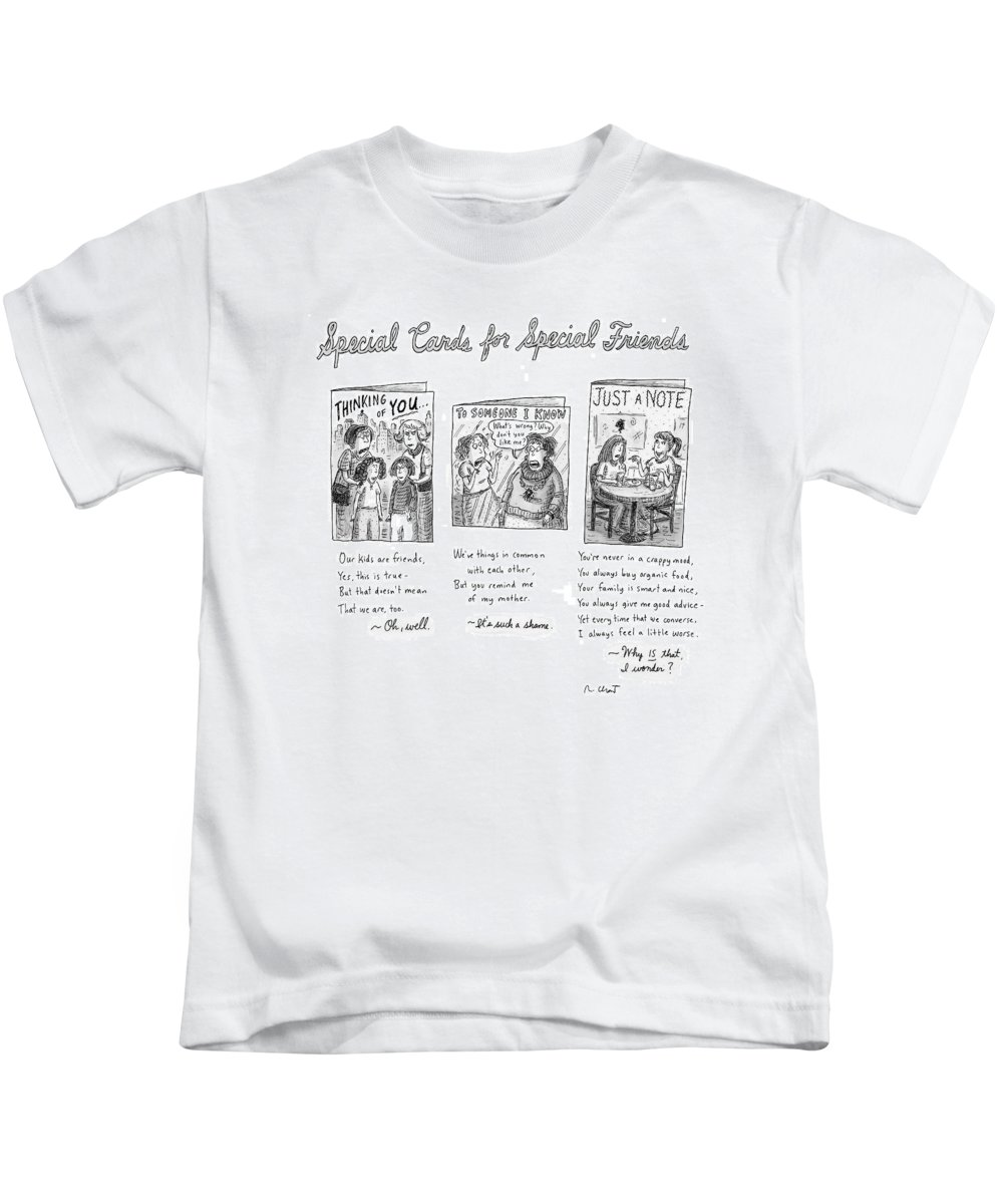(captionless: Special Cards For Special Friends) 120468 Rch Roz Chast Relationships Problems Word Play Kids T-Shirt featuring the drawing New Yorker February 7th, 2005 by Roz Chast