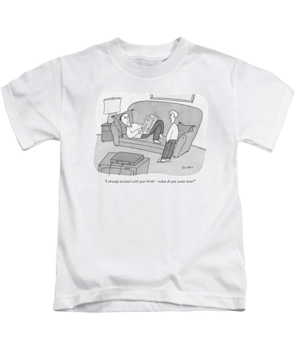 Parents Children Family Problems   (father Talking To His Son.) 120531  Pve Peter C. Vey Peter Vey Pc Peter C. Vey P.c. Kids T-Shirt featuring the drawing I Already Assisted With Your Birth - What by Peter C. Vey