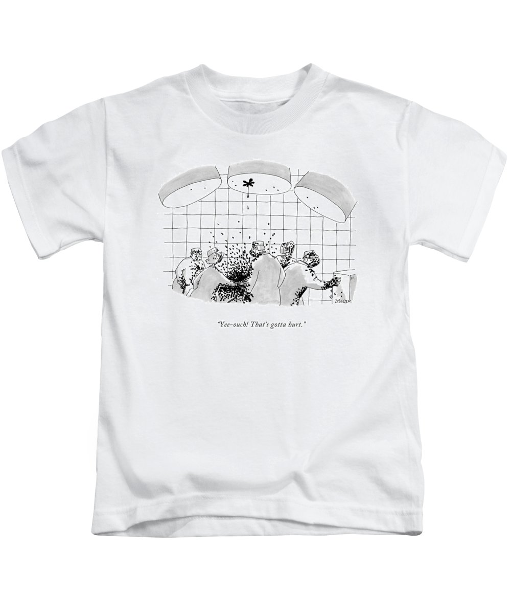 Doctor Kids T-Shirt featuring the drawing Yee-ouch! That's Gotta Hurt by Jack Ziegler