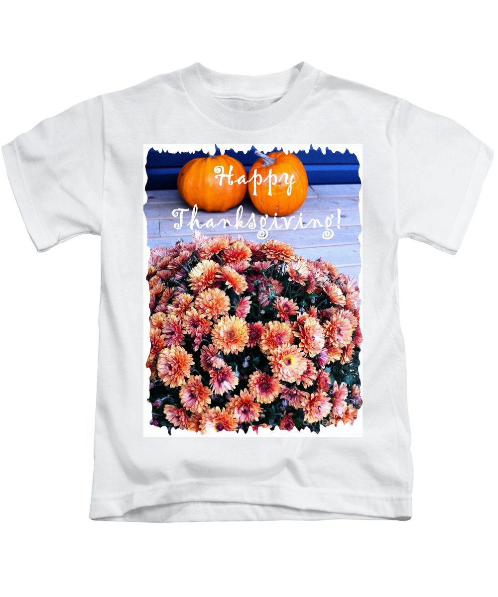 Happy Thanksgiving Kids T-Shirt featuring the photograph Happy Thanksgiving by Barbara Griffin