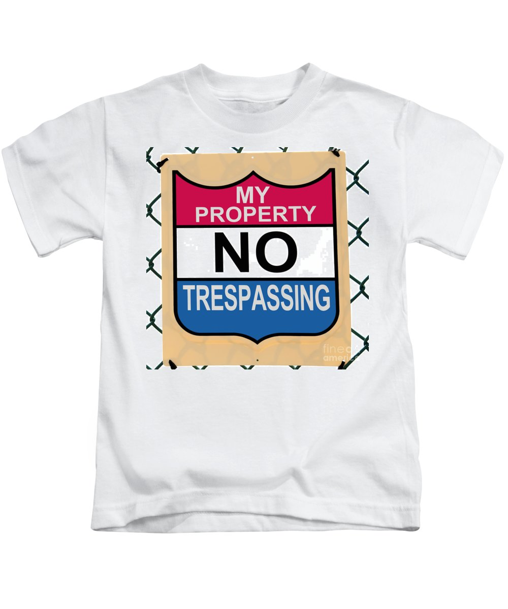 Property Kids T-Shirt featuring the photograph My Property No Trespassing Sign by Phil Cardamone