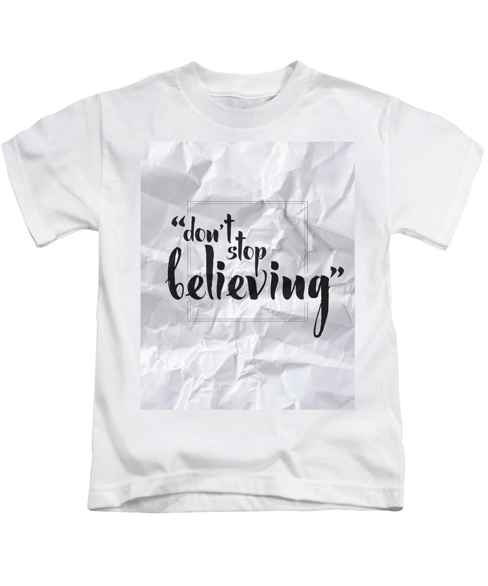 Don't Stop Believing Kids T-Shirt featuring the digital art Don't Stop Believing by Samuel Whitton