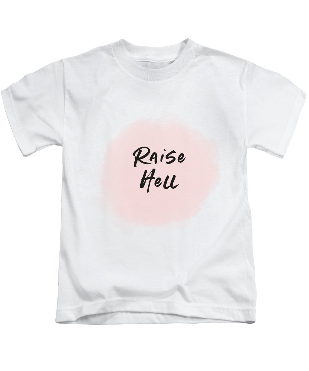 Motivational Kids T-Shirt featuring the digital art Raise Hell- Art By Linda Woods by Linda Woods